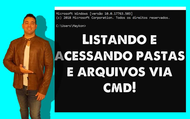 Listar arquivos e pastas via CMD e abrir os mesmos - Maykon Silveira