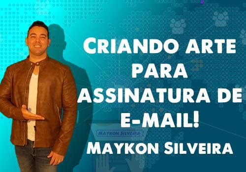 Criando assinatura de e-mail para sua empresa - Maykon Silveira
