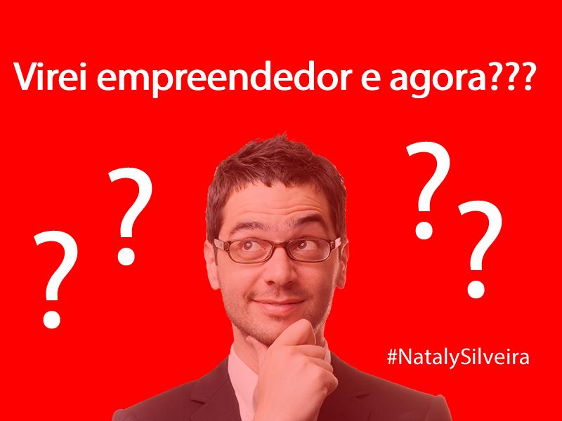 Virei empreendedor e agora??? - Nataly Silveira